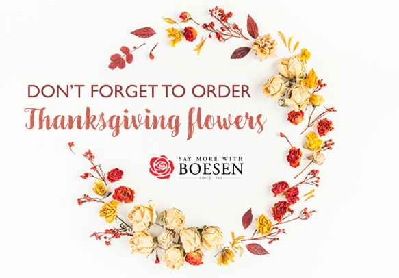 Order Thanksgiving Flowers from Boesen