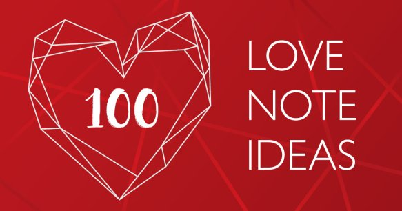 100 Love Note Ideas
